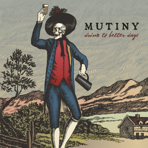 Mutiny - Drink To Better Days - Cover (Custom)