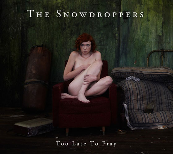 Snowdroppers - Too late to pray